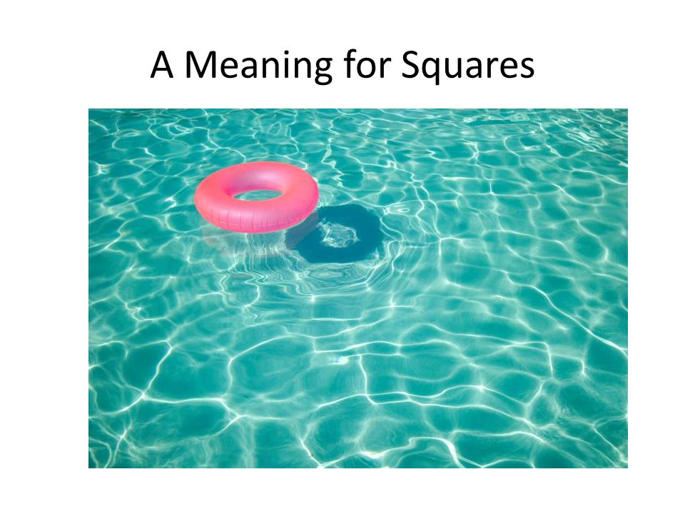 A Meaning for Squares