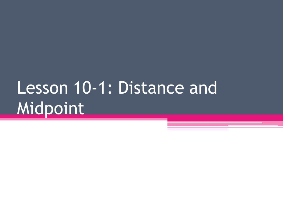 Distance Formula Midpoint Formula
