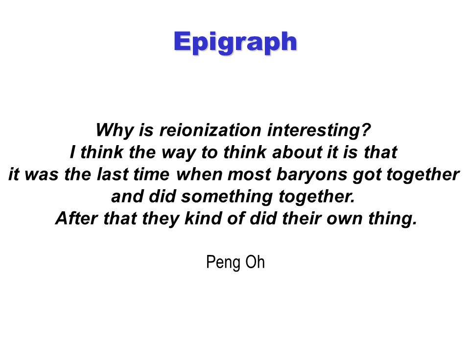 Epigraph Why is reionization interesting.