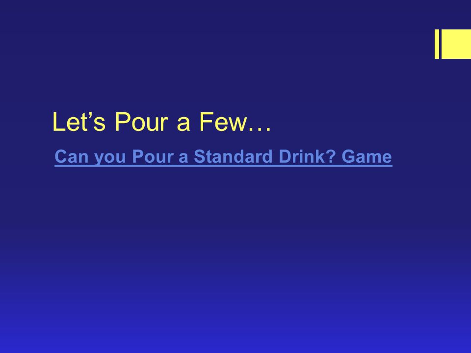 Let's Pour a Few… Can you Pour a Standard Drink Game