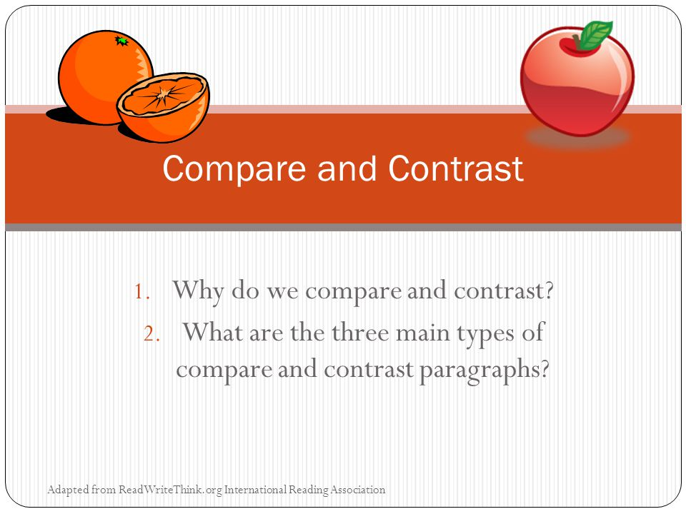 1. Why do we compare and contrast. 2.