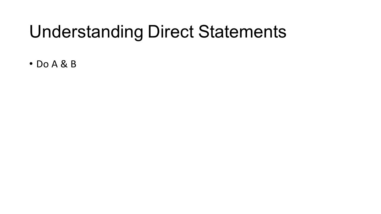 Understanding Direct Statements Do A & B