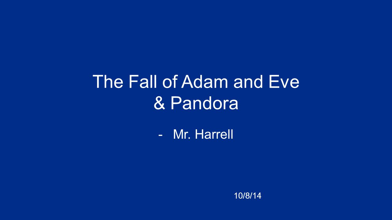 The Fall of Adam and Eve & Pandora -Mr. Harrell 10/8/14