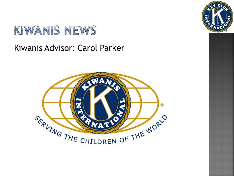 Kiwanis Advisor: Carol Parker