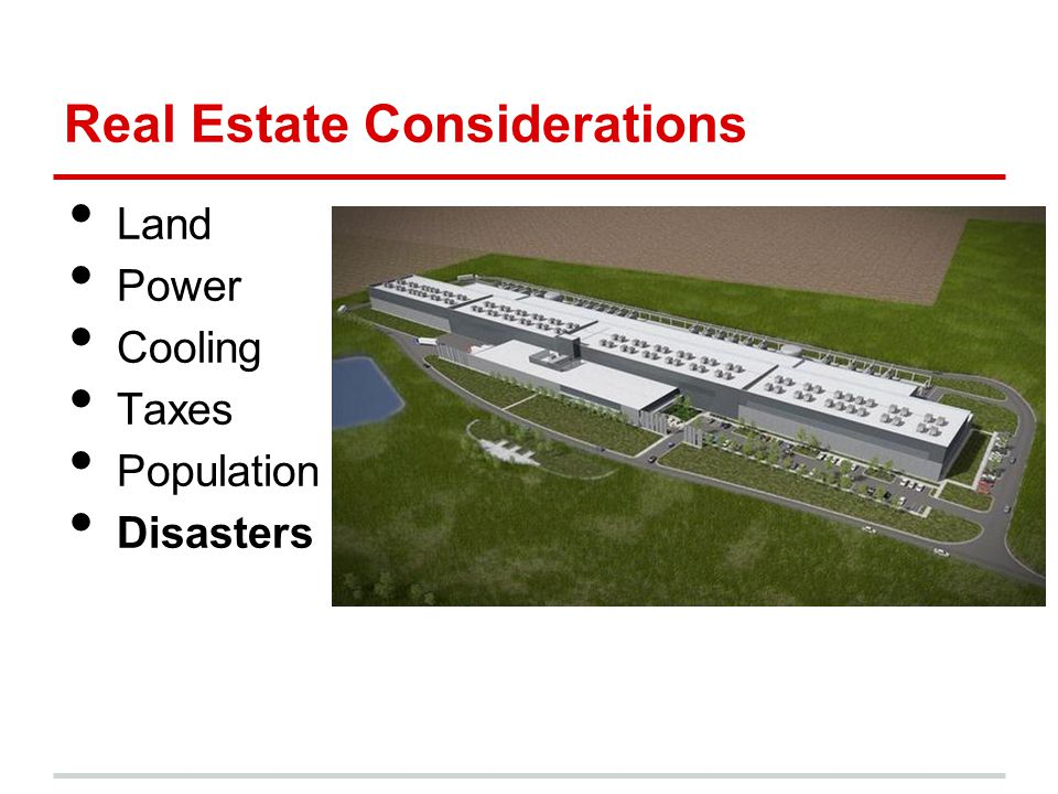 Real Estate Considerations Land Power Cooling Taxes Population Disasters