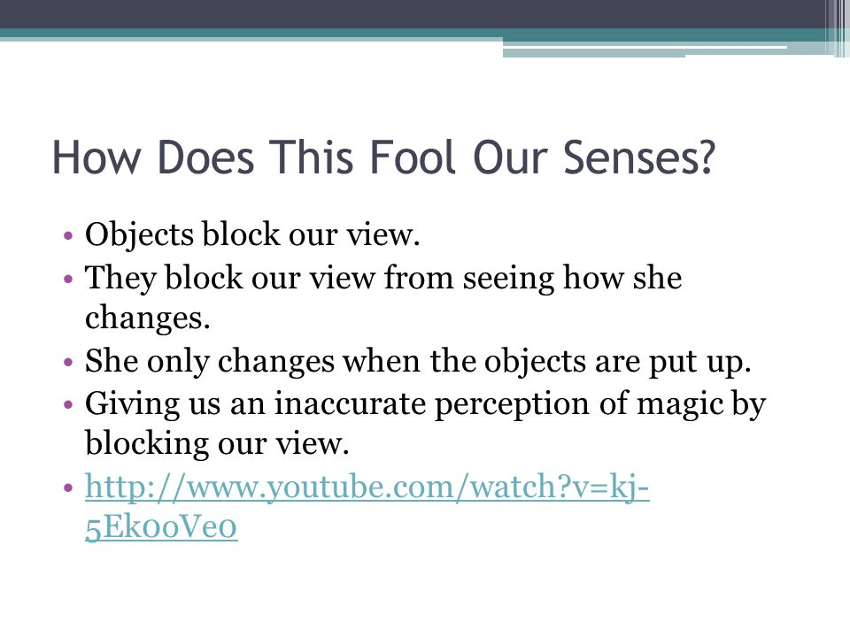 How Does This Fool Our Senses.Objects block our view.
