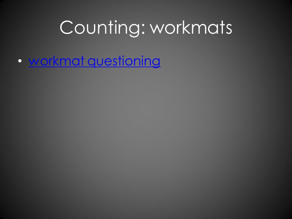 Counting: workmats workmat questioning