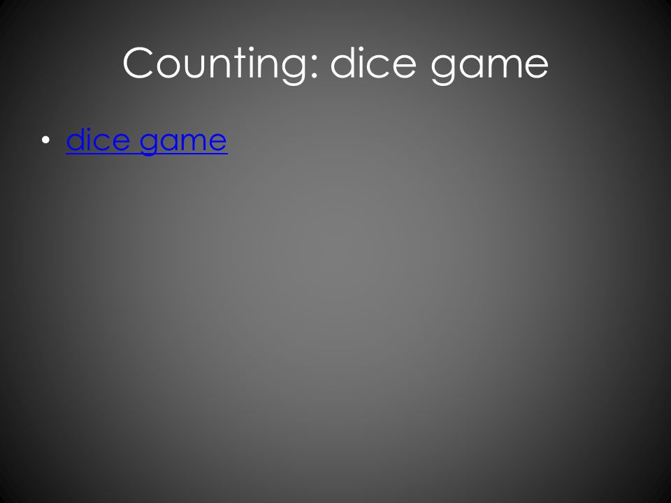 Counting: dice game dice game