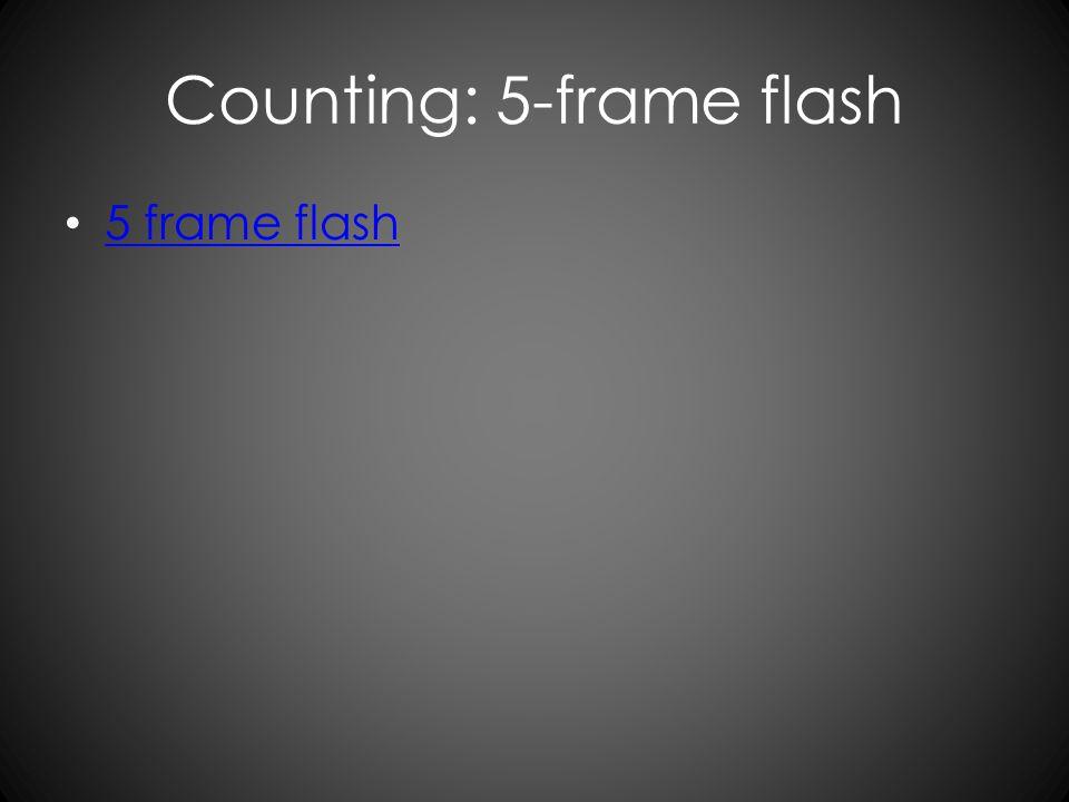 Counting: 5-frame flash 5 frame flash