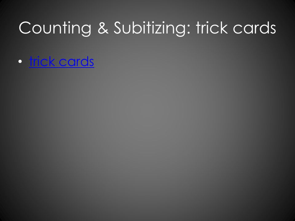 Counting & Subitizing: trick cards trick cards