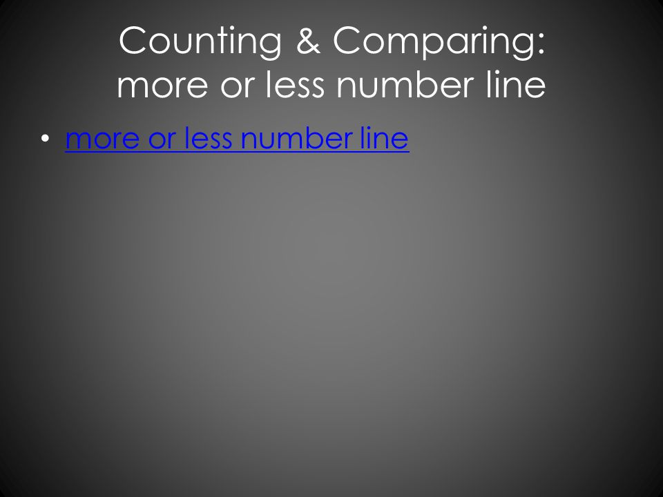 Counting & Comparing: more or less number line more or less number line