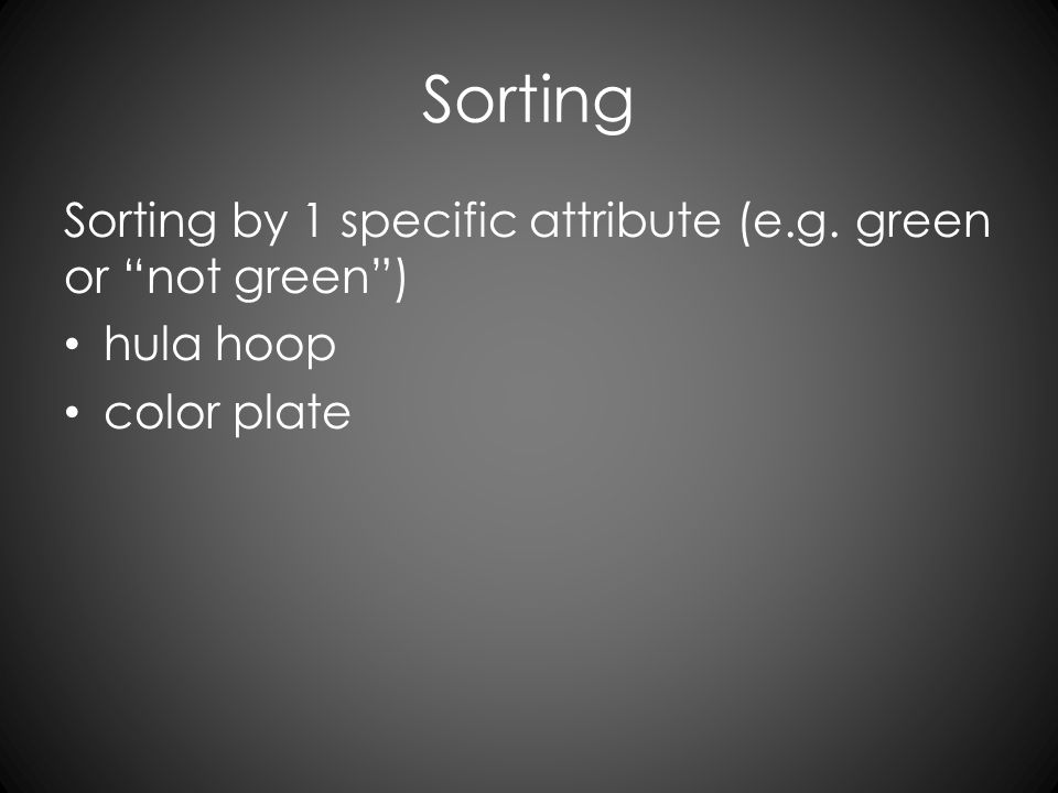 """Sorting Sorting by 1 specific attribute (e.g. green or """"not green"""") hula hoop color plate"""
