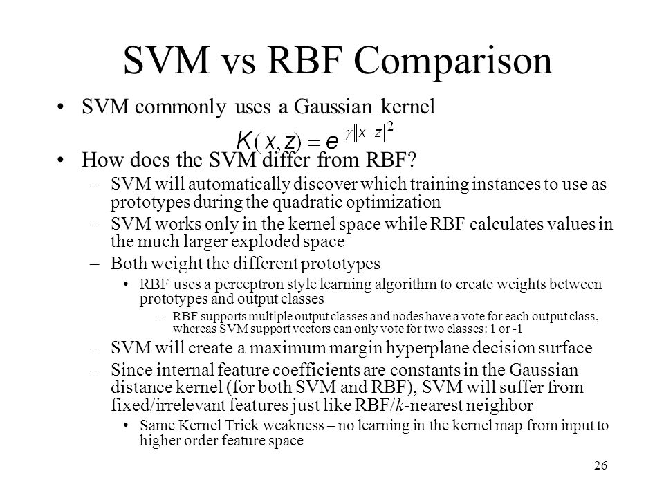 SVM vs RBF Comparison SVM commonly uses a Gaussian kernel How does the SVM differ from RBF.