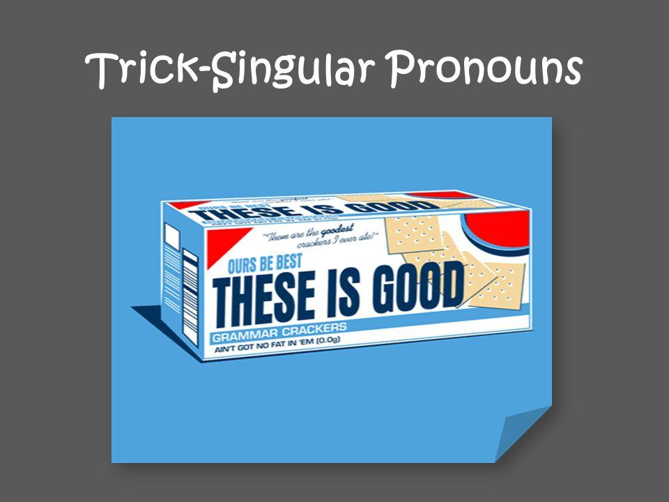 Trick-Singular Pronouns