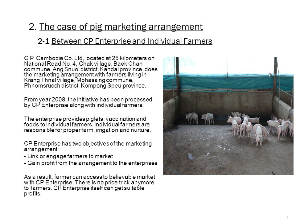2. The case of pig marketing arrangement 2-1 Between CP Enterprise and Individual Farmers C.P.