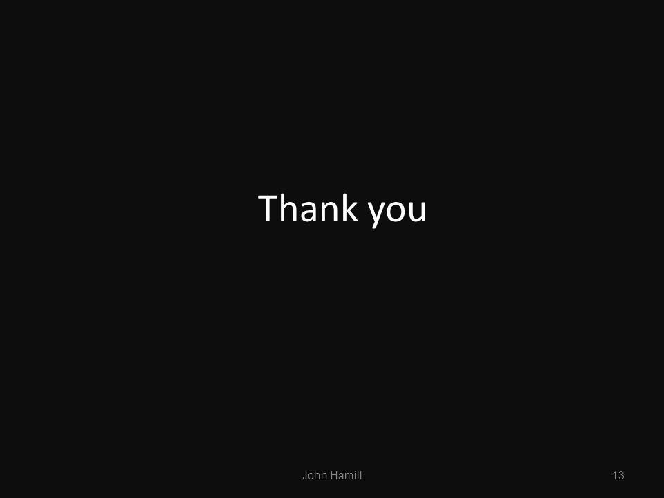 Thank you 13 John Hamill