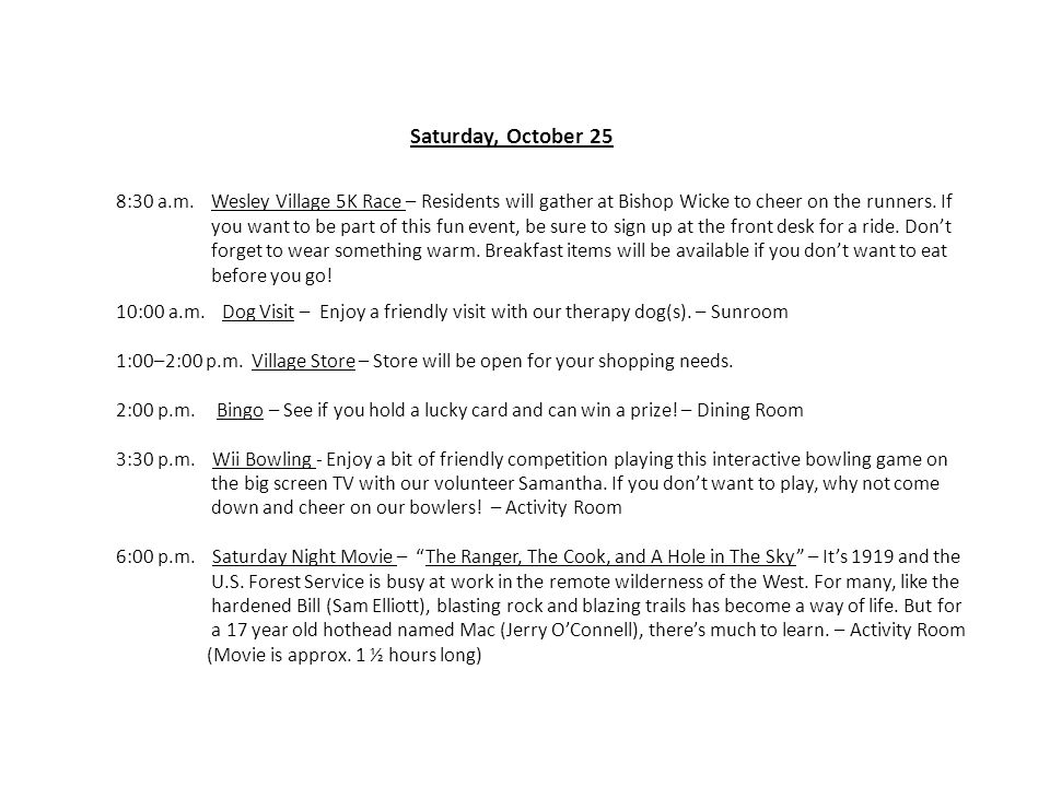 8:30 a.m. Wesley Village 5K Race – Residents will gather at Bishop Wicke to cheer on the runners.
