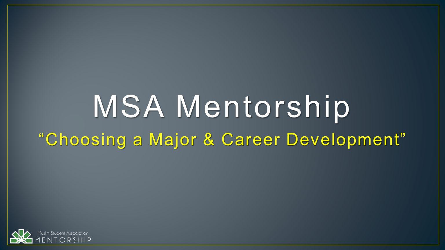 Choosing a Major & Career Development MSA Mentorship