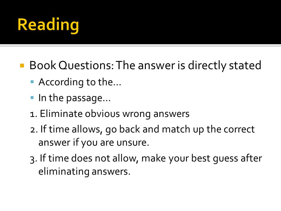  Book Questions: The answer is directly stated  According to the…  In the passage… 1.