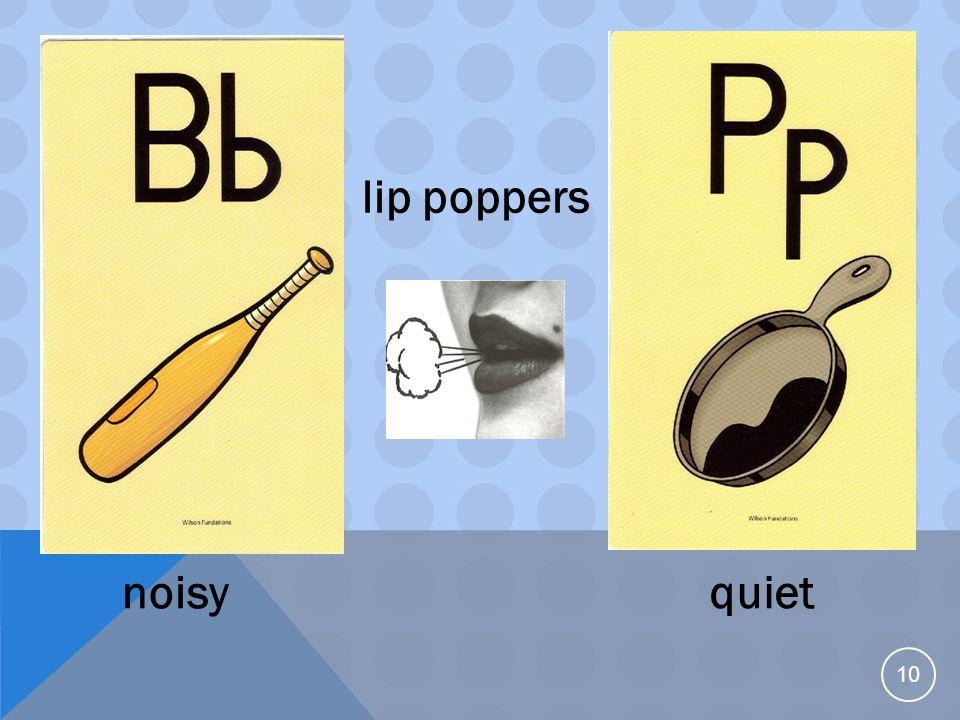 10 noisy lip poppers quiet