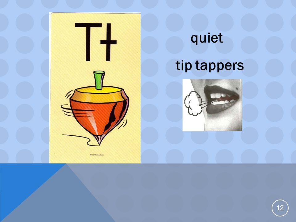 12 quiet tip tappers