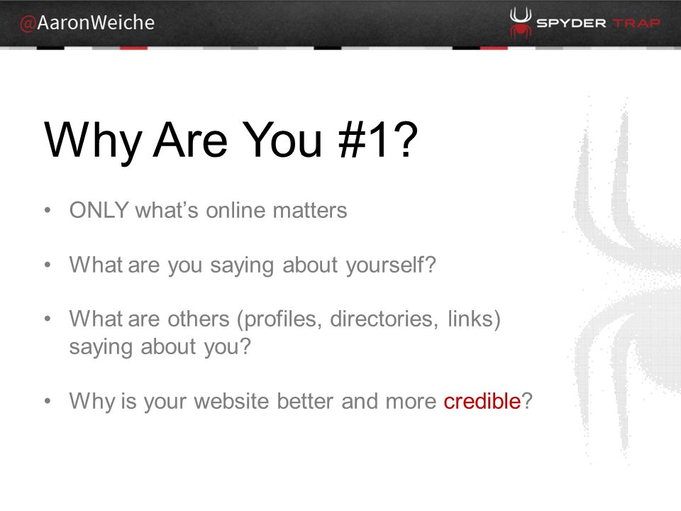 Why Are You #1. ONLY what's online matters What are you saying about yourself.