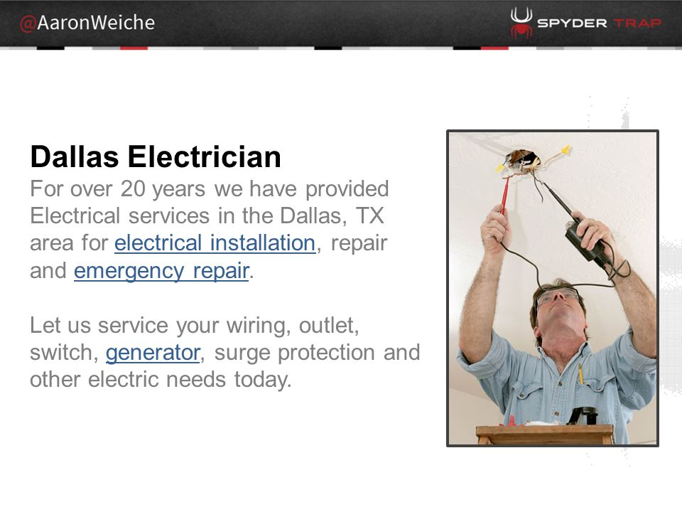 Dallas Electrician For over 20 years we have provided Electrical services in the Dallas, TX area for electrical installation, repair and emergency repair.