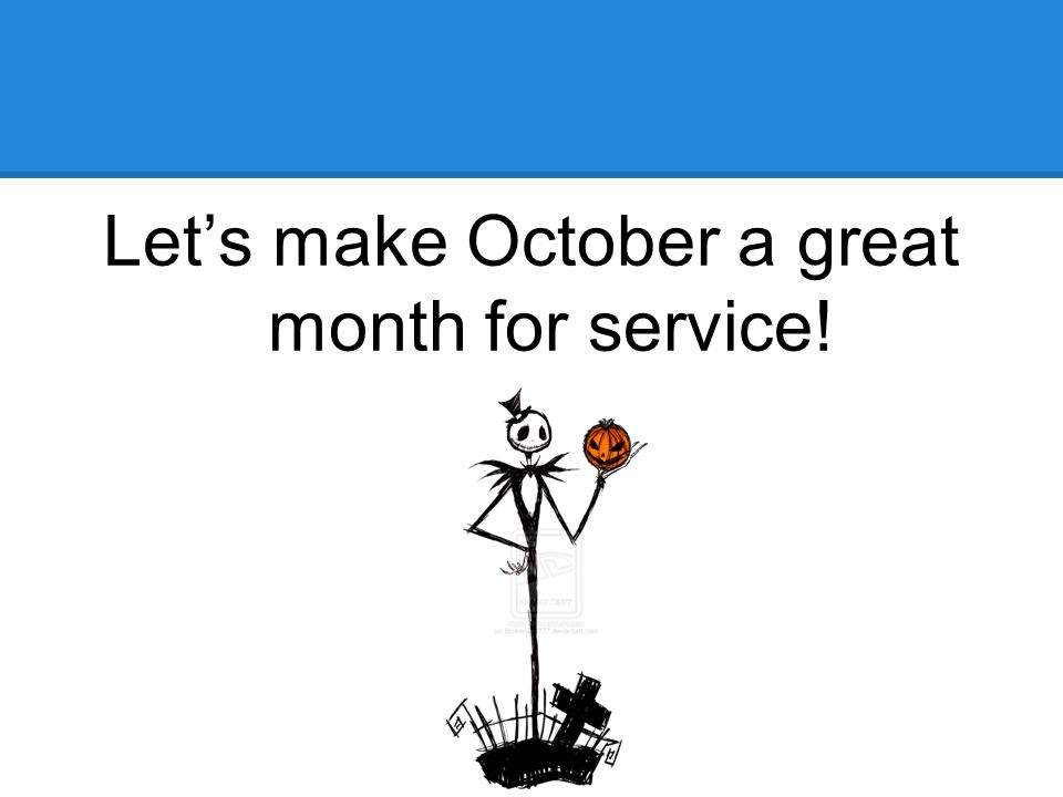 Let's make October a great month for service!