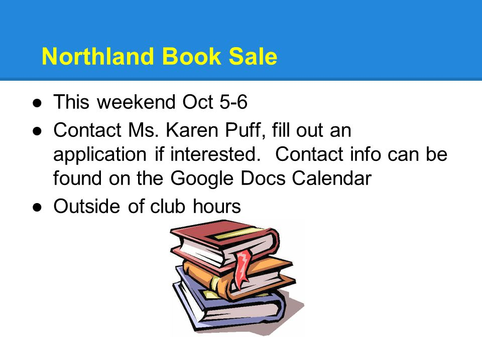 Northland Book Sale ●This weekend Oct 5-6 ●Contact Ms.