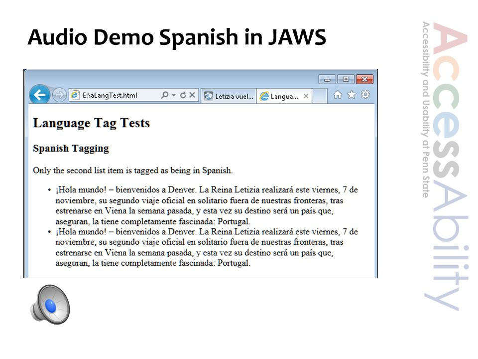 Language Tag Demo  JAWS/NVDA  Audio Demo  Note how Spanish pronunciation changes  VoiceOver  Need to manually switch between language voices (Ugh