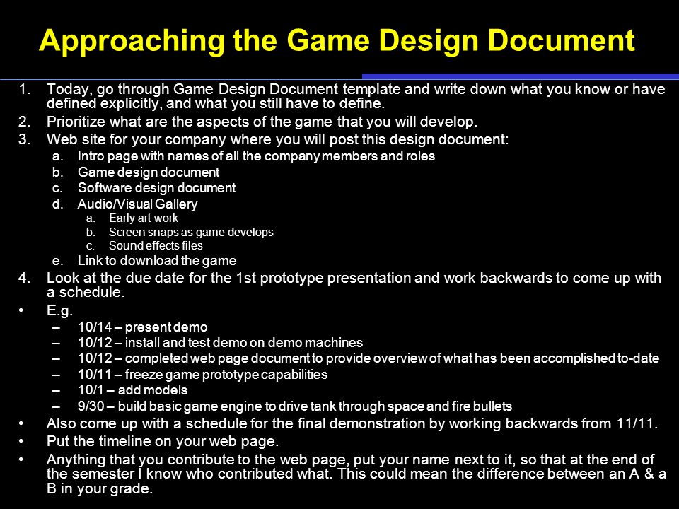 University of Illinois at Chicago Electronic Visualization Laboratory (EVL) Approaching the Game Design Document 1.Today, go through Game Design Document template and write down what you know or have defined explicitly, and what you still have to define.
