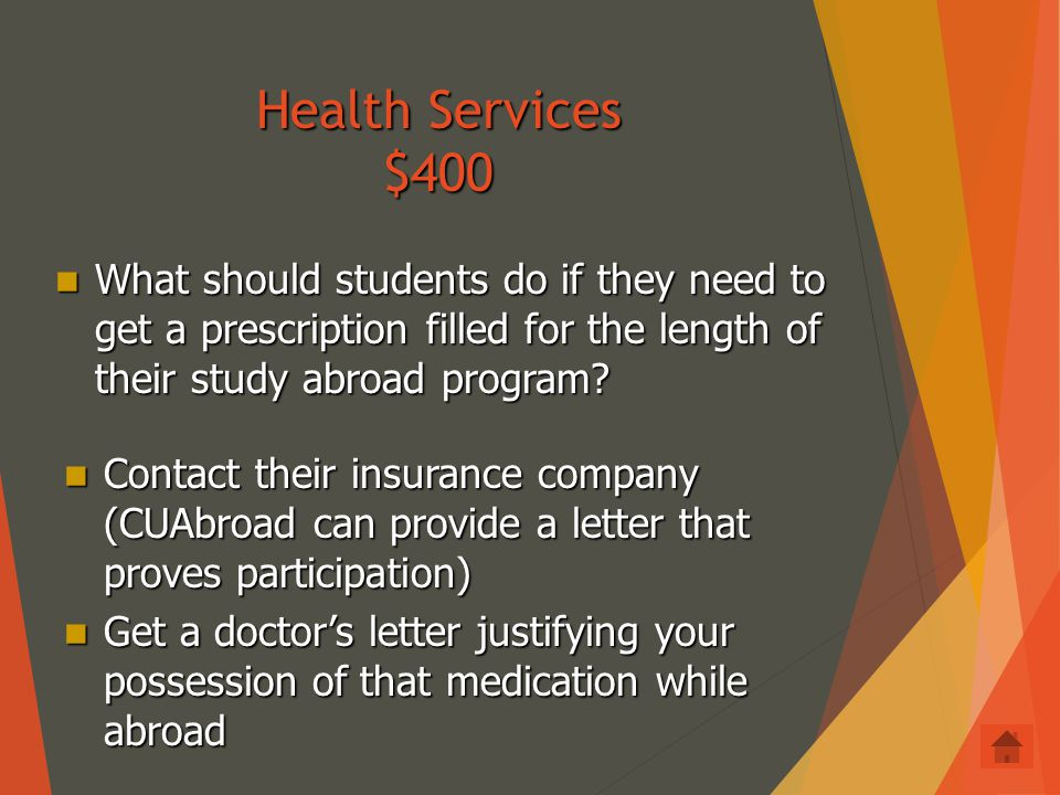 Health Services $300 Whom should you contact if you get sick? Whom should you contact if you get sick? Program Director Program Director Frontier Mede