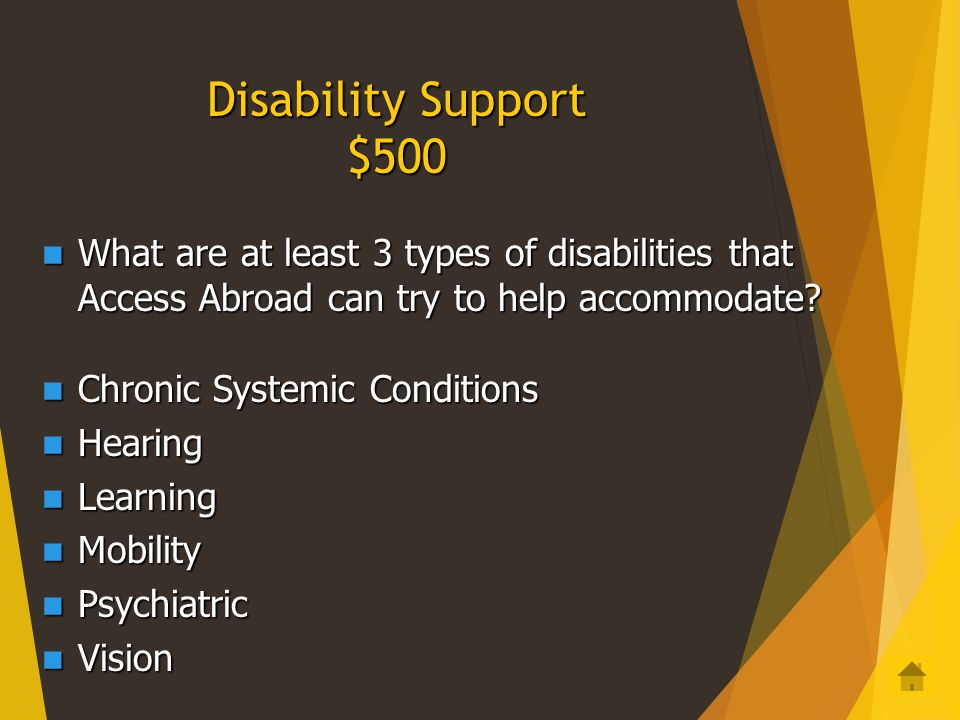 Disability Support $400 If you have a disability, what are at least 2 questions you should ask yourself while preparing to go abroad? If you have a di
