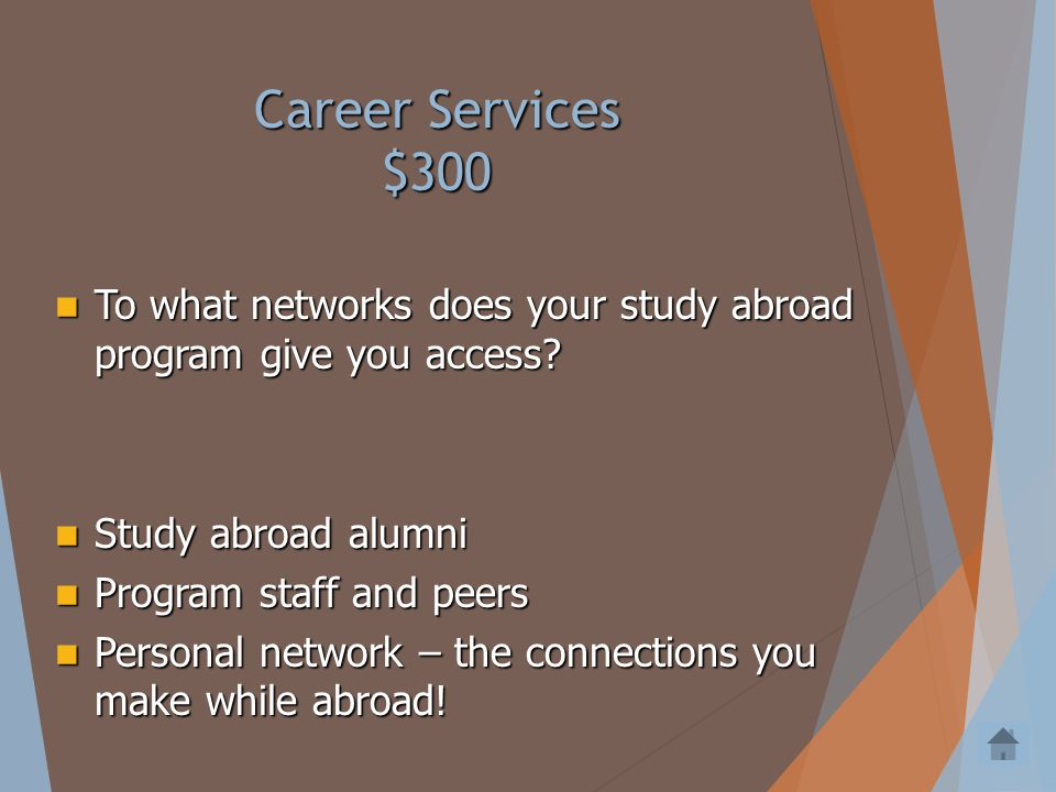 Career Services $200 Convey the impact of their study abroad experience in a resume or interview! Convey the impact of their study abroad experience i