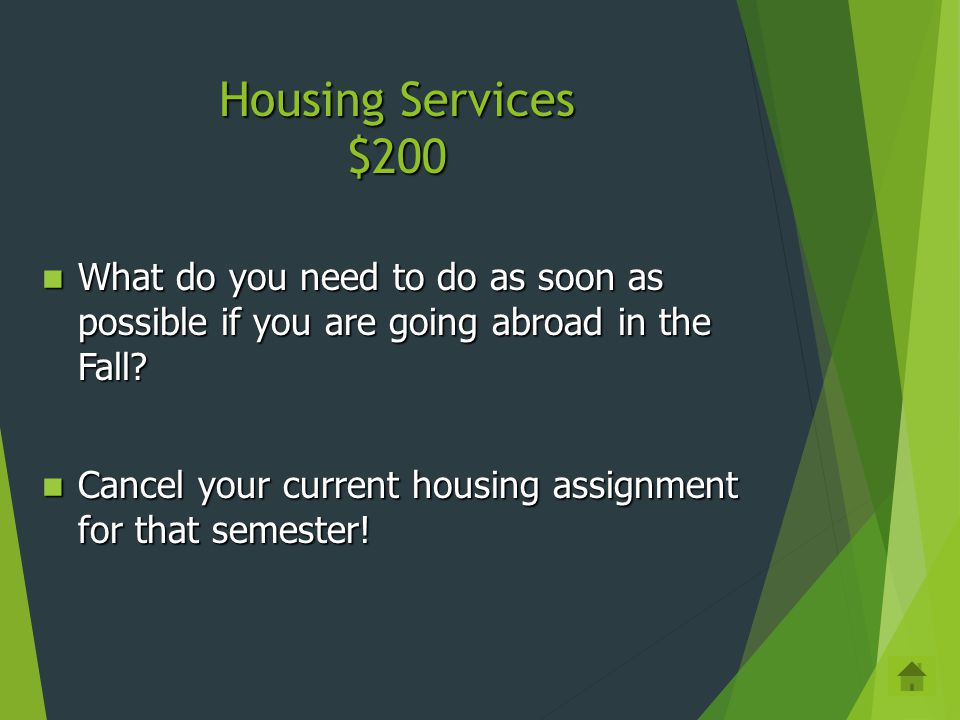 Housing Services $100 What do you submit in addition to your Residence Hall Application if you want housing in the Spring.