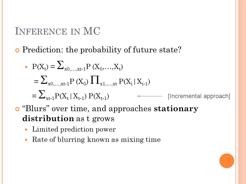 I NFERENCE IN MC Prediction: the probability of future state.