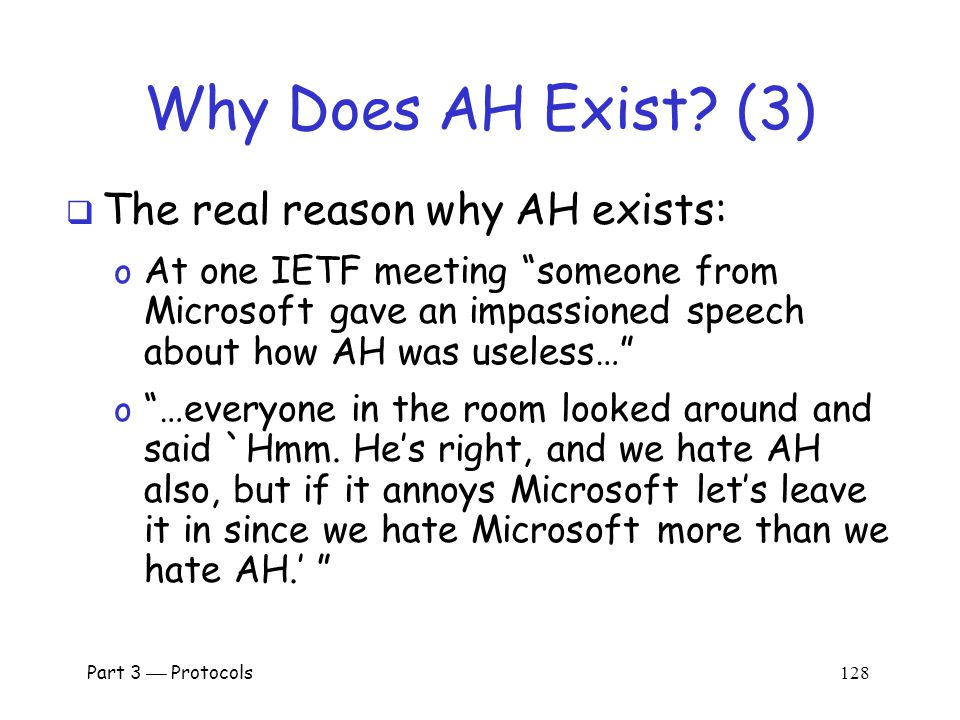 Part 3  Protocols 127 Why Does AH Exist.