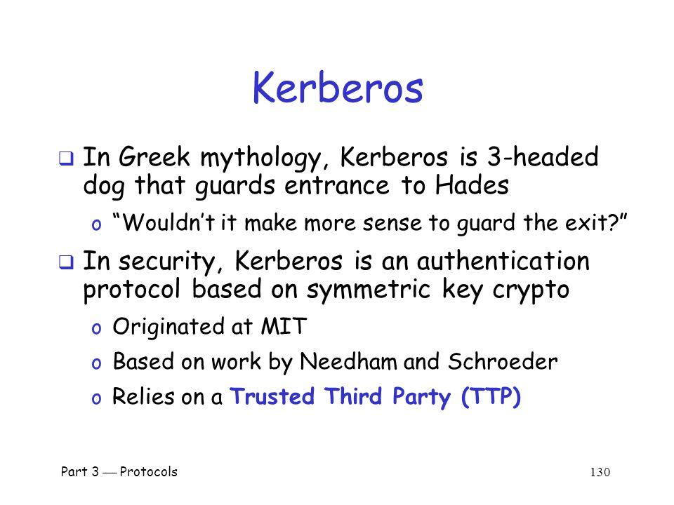 Part 3  Protocols 129 Kerberos