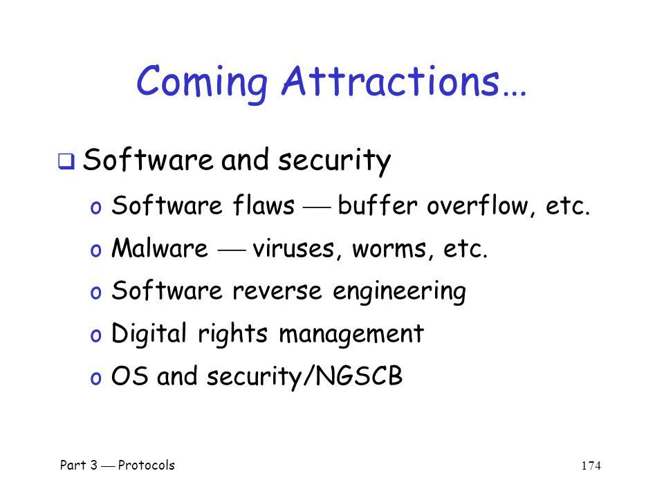 Part 3  Protocols 173 Protocols Summary  Generic authentication protocols o Protocols are subtle.