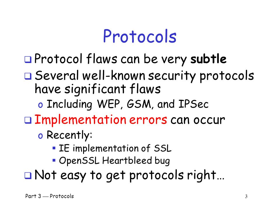 Part 3  Protocols 2 Protocol  Human protocols  the rules followed in human interactions o Example: Asking a question in class  Networking protocols  rules followed in networked communication systems o Examples: HTTP, FTP, etc.