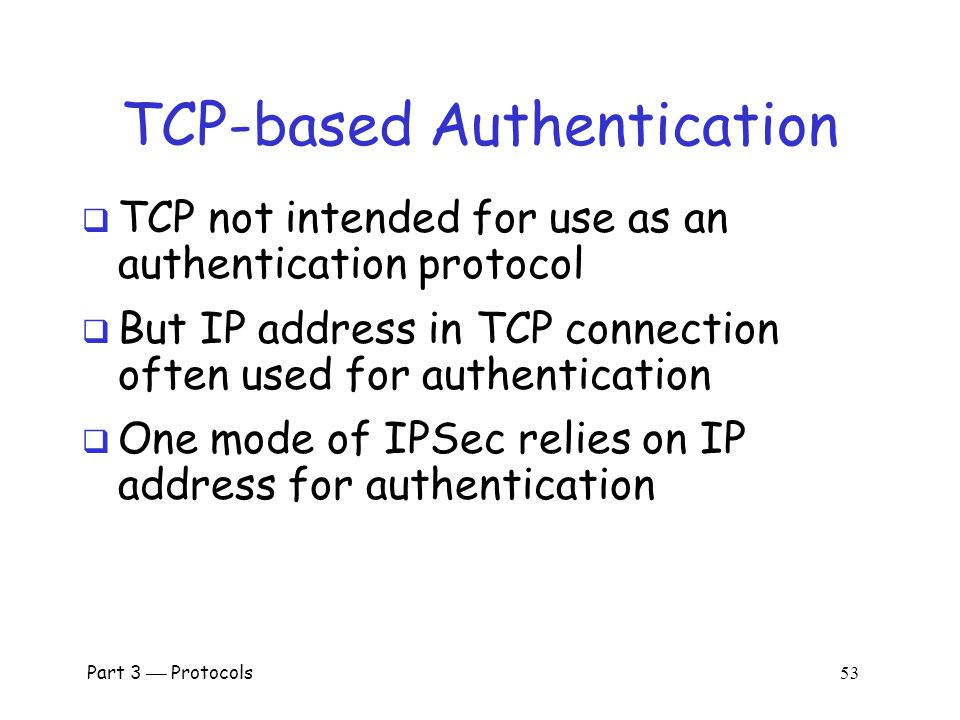 Part 3  Protocols 52 Authentication and TCP