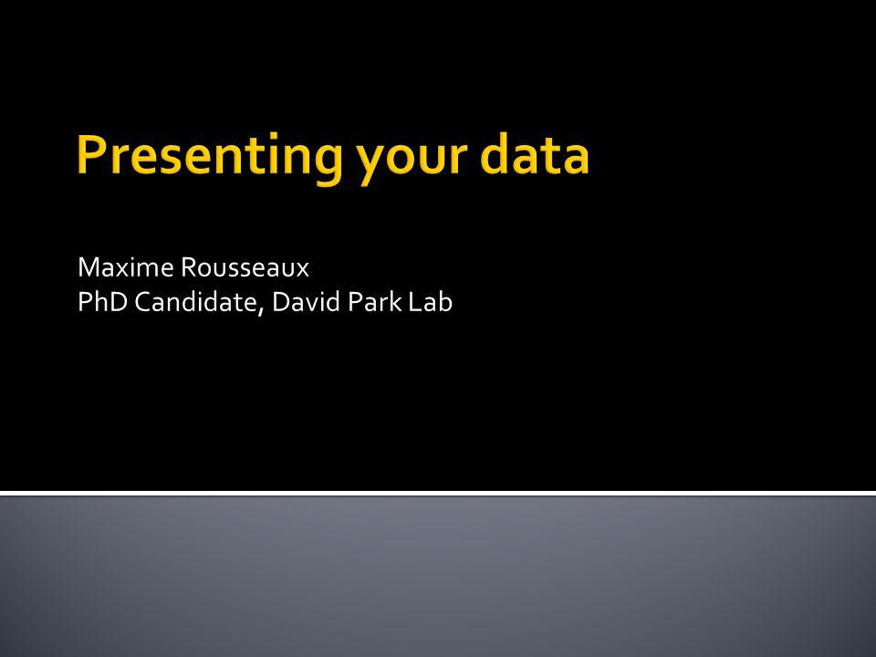 Maxime Rousseaux PhD Candidate, David Park Lab