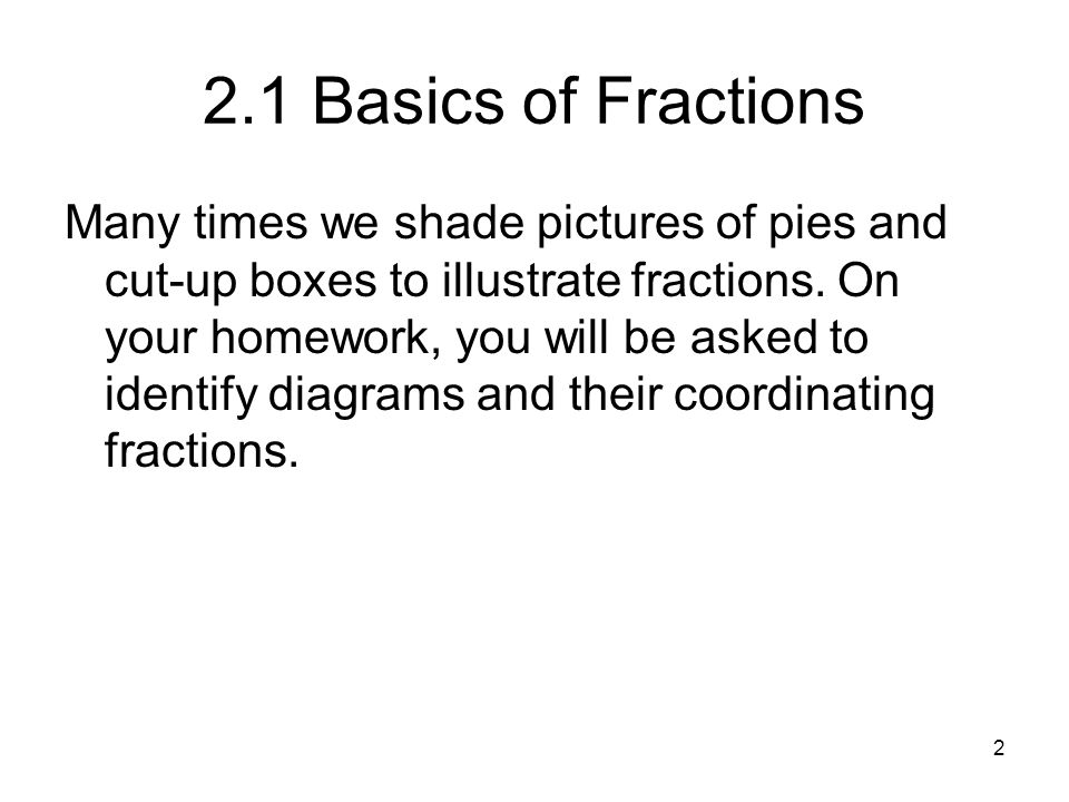2.2 Simplifying Fractions -Equality of fractions A quick trick to tell if two fractions are equal is to set them equal and then take the cross product.