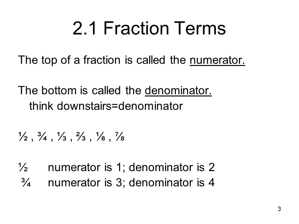 24 2.5 Dividing fractions By definition, division is multiplying by the reciprocal What is a reciprocal.