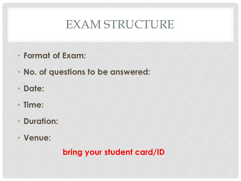 EXAM STRUCTURE Format of Exam: No.