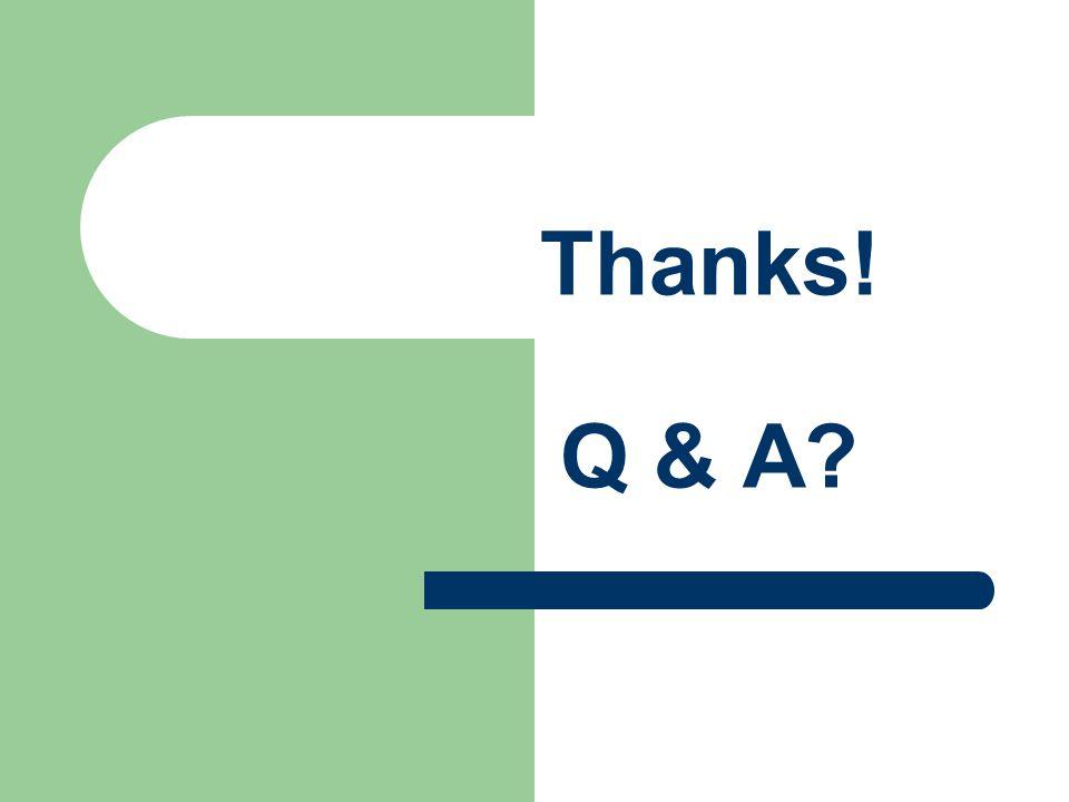 Thanks! Q & A?
