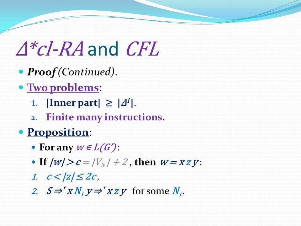 Δ*cl-RA and CFL Proof (Continued). Two problems: 1.