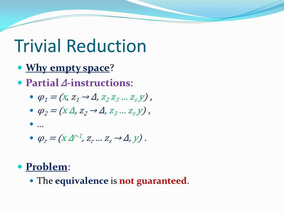 Trivial Reduction Why empty space.