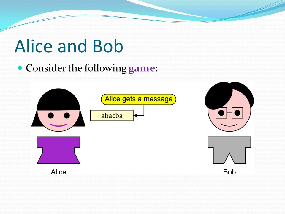 Alice and Bob Consider the following game: