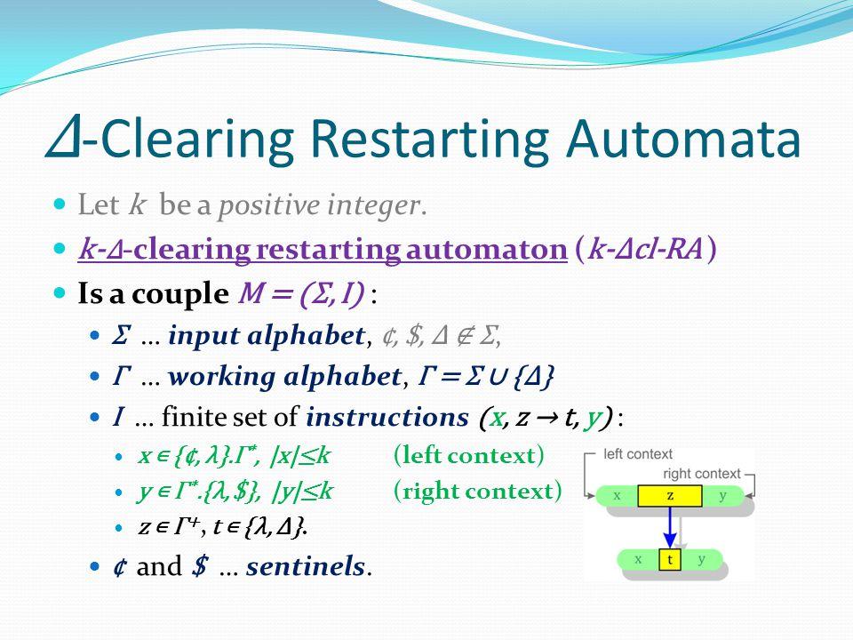 Δ -Clearing Restarting Automata Let k be a positive integer.